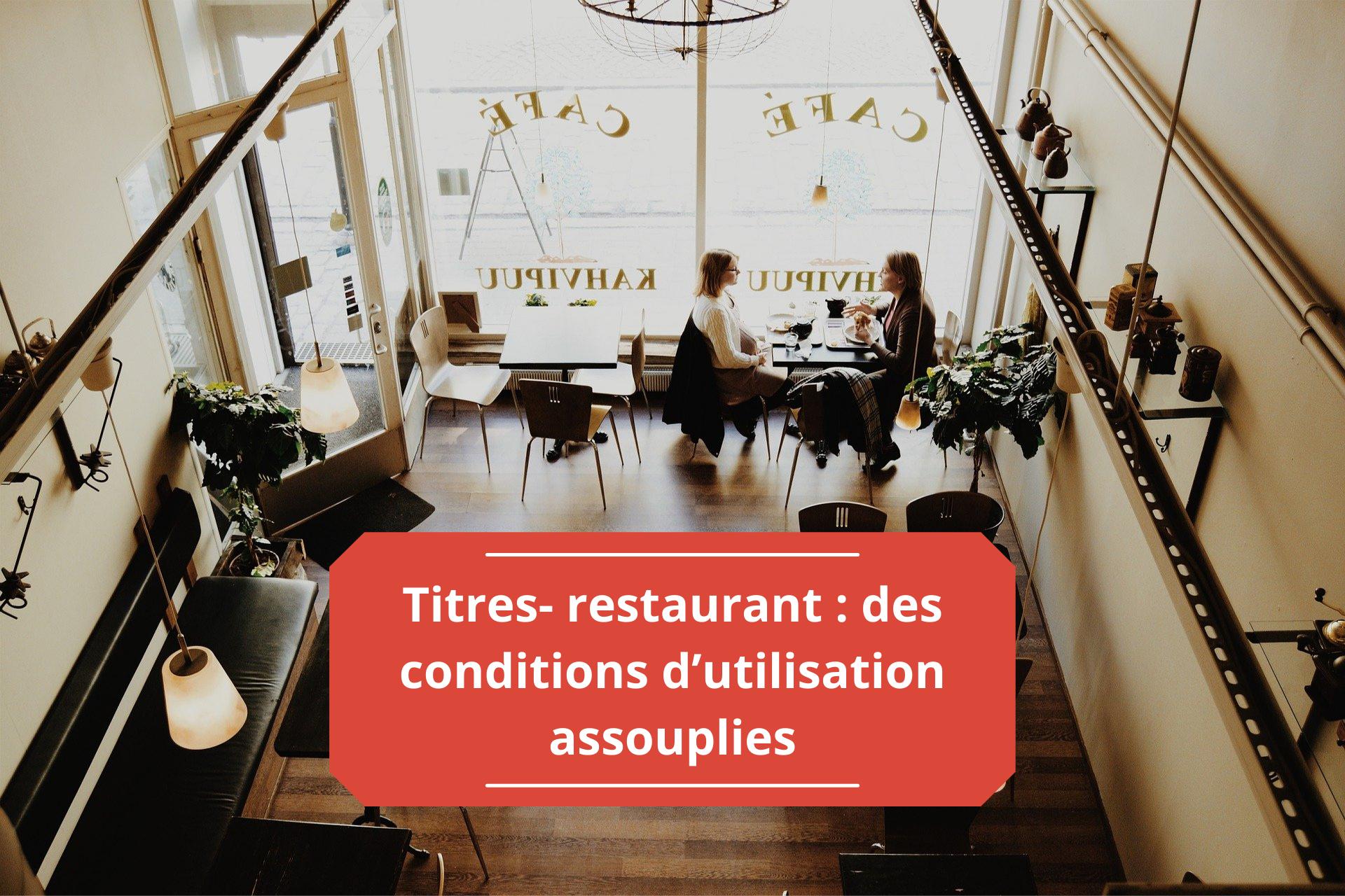 Titres-restaurant : des conditions d'utilisation assouplies